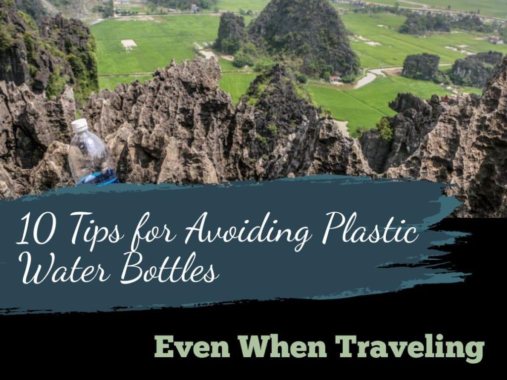 Avoid Plastic Water Bottles for Sustainable travel