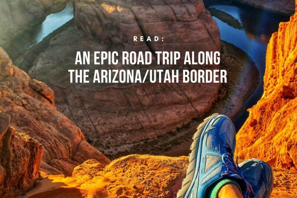 Epic Road Trip Arizona and Utah border
