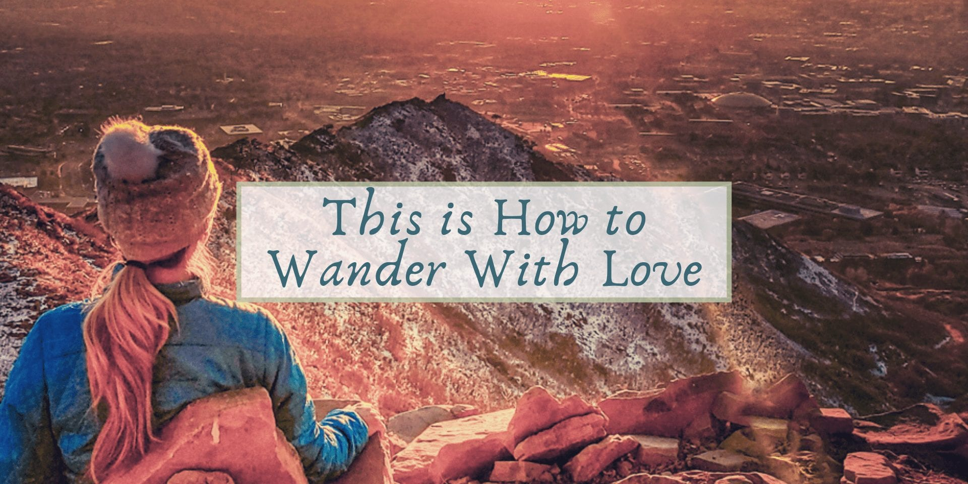 Wander With Love