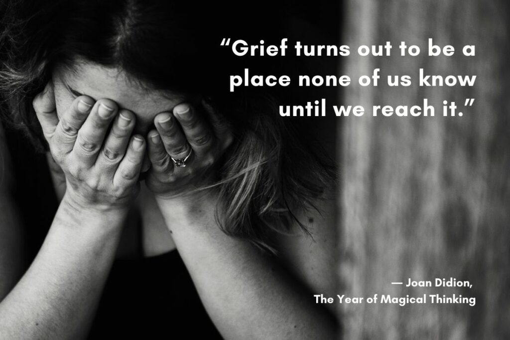 Grief turns out to be a place none of us know until we reach it.