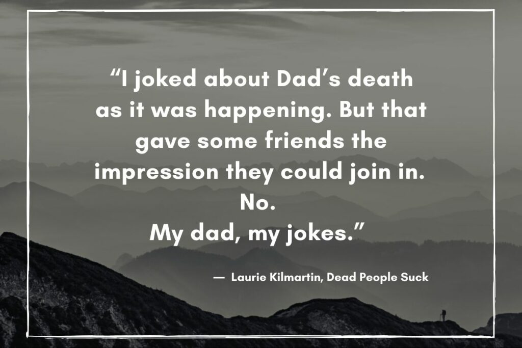 My dad, my jokes. A good lesson when comforting someone who lost a loved one.