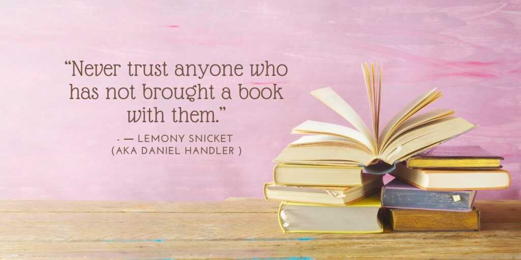 quote for book lovers by Lemony Snicket