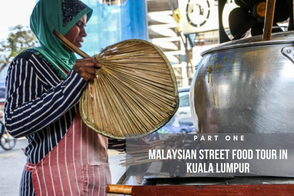 Travel and history means food tours in Kuala Lumpur!