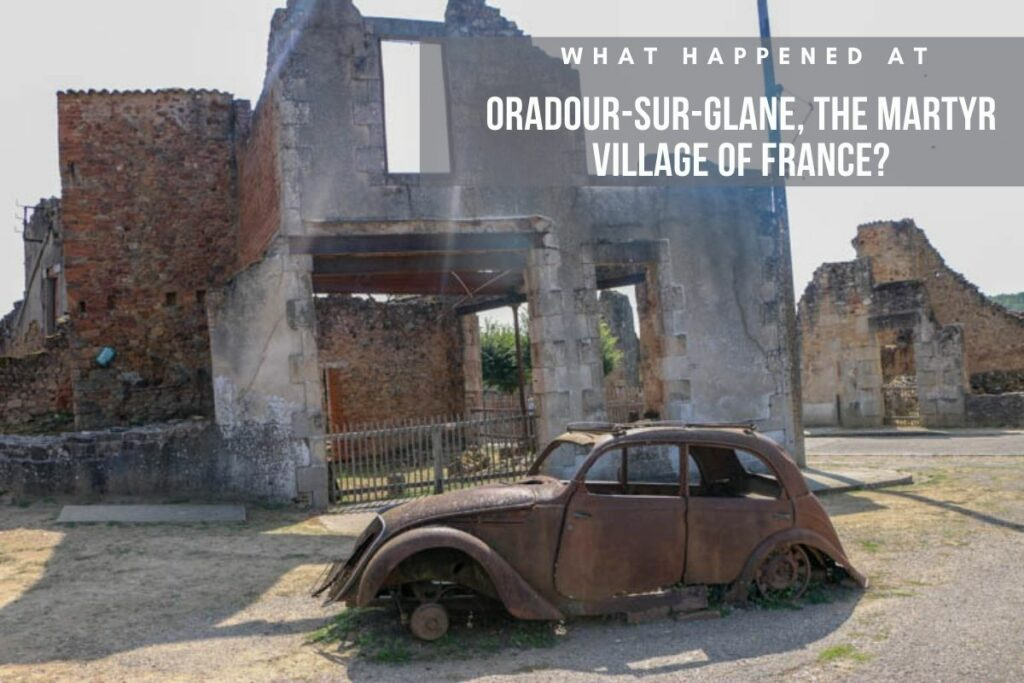 This is what happend at oradour-sur-glane, the martyr village of france. This is what it means to combine travel and history